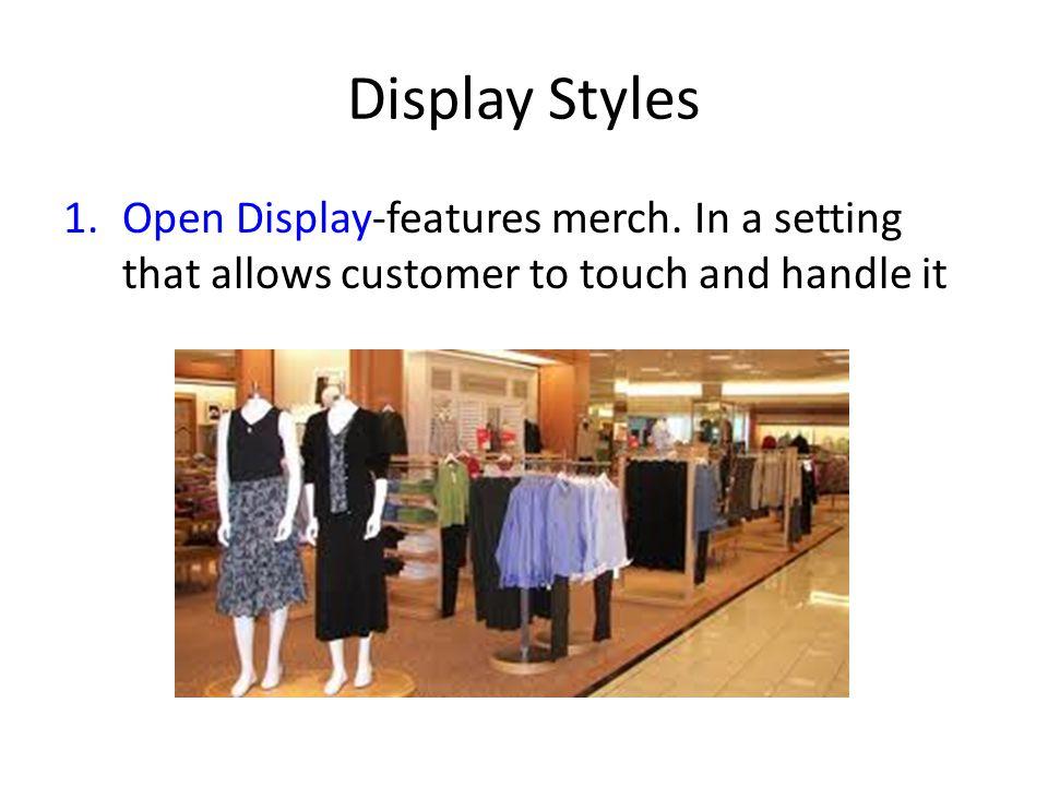 Display Styles 1.Open Display-features merch.
