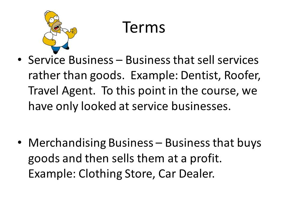 Terms Service Business – Business that sell services rather than goods.