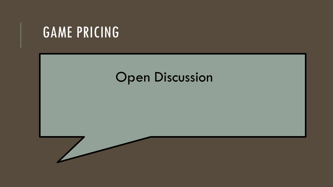 GAME PRICING Open Discussion