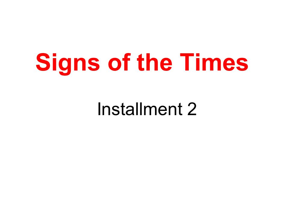 Signs of the Times Installment 2
