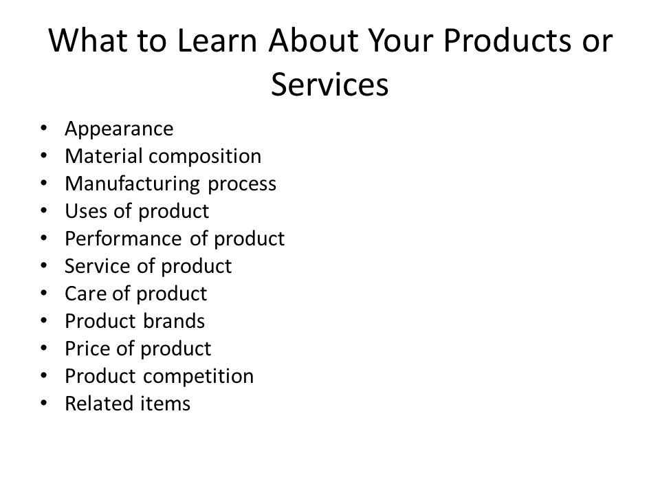 HOW TO TRANSLATE PRODUCT FEATURES INTO BUYER BENEFITS 1.List the product features.
