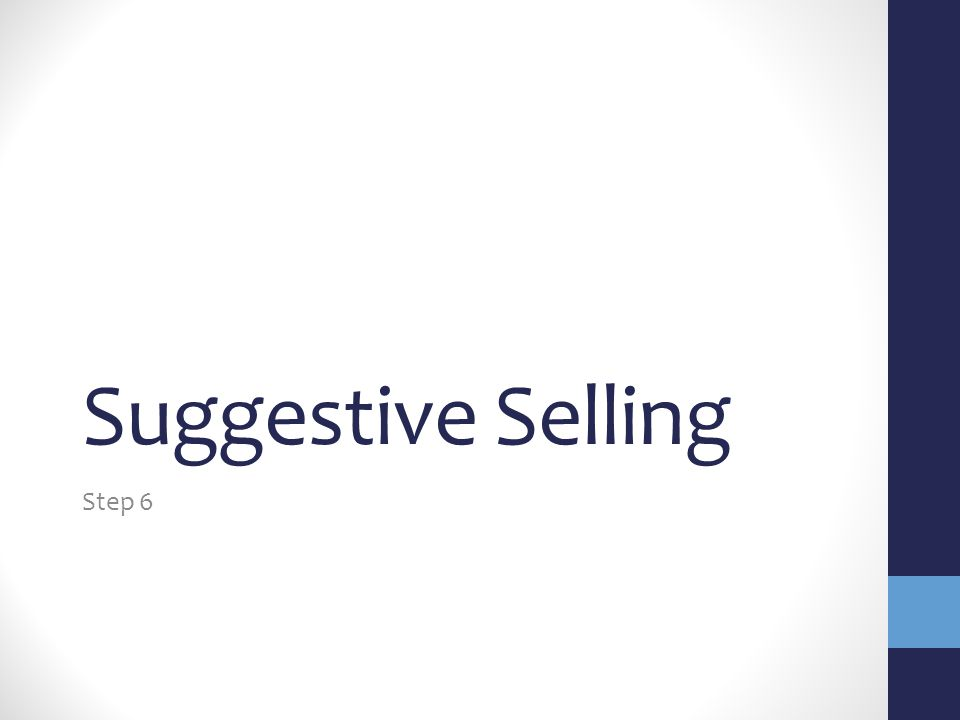 Suggestive Selling Step 6