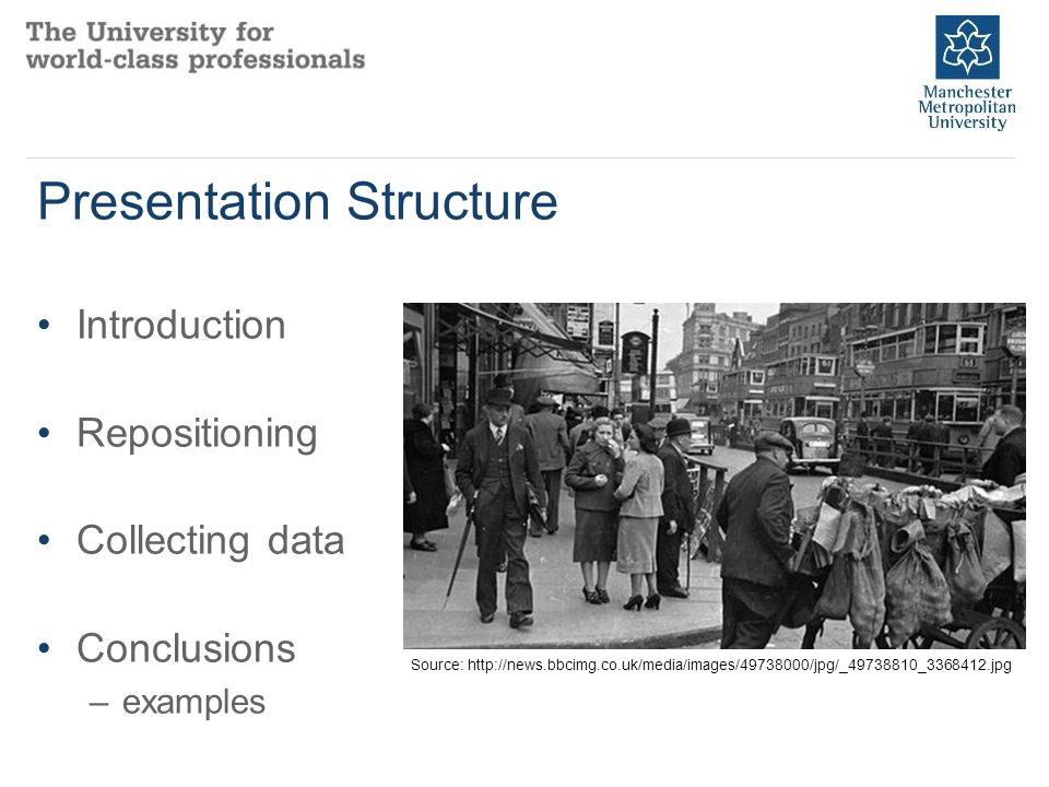 Presentation Structure Introduction Repositioning Collecting data Conclusions –examples Source: http://news.bbcimg.co.uk/media/images/49738000/jpg/_49738810_3368412.jpg