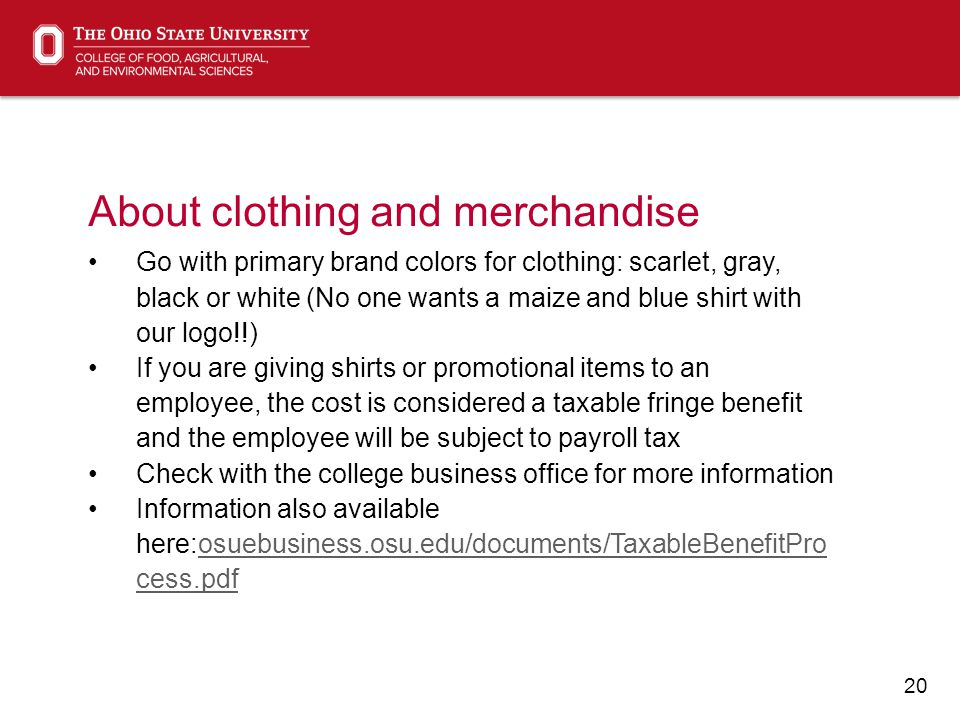 21 Examples of on-brand clothing Pre-approved clothing examples are available at cfaes.osu.edu/brand/clothing-examples You may work with an approved vendor to design other approaches All clothing must be approved by the college brand team (CFAES_BAT@osu.edu) as well as by Trademark and LicensingCFAES_BAT@osu.edu
