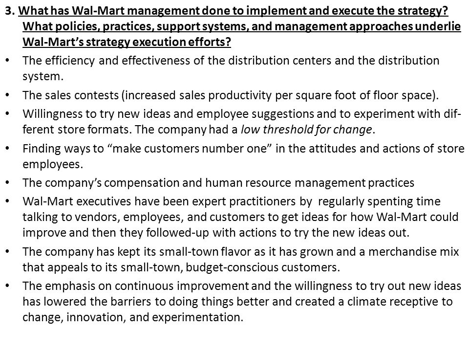 3. What has Wal-Mart management done to implement and execute the stra­tegy? What policies, practices, support systems, and management approach­es und