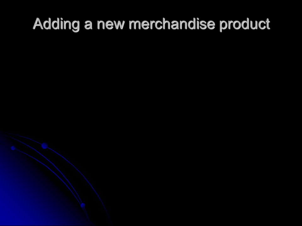 Adding a new merchandise product