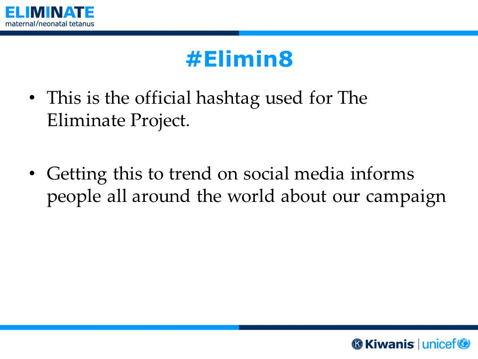 #Elimin8 This is the official hashtag used for The Eliminate Project.