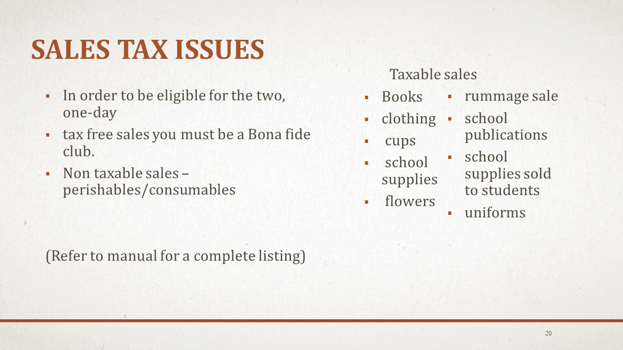 SALES TAX ISSUES  In order to be eligible for the two, one-day  tax free sales you must be a Bona fide club.