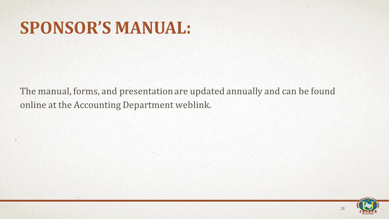 The manual, forms, and presentation are updated annually and can be found online at the Accounting Department weblink.