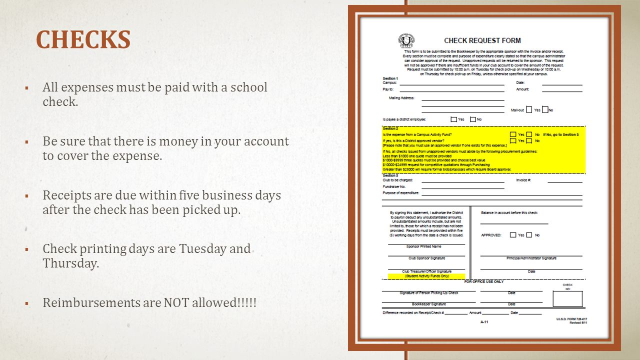 CHECKS  All expenses must be paid with a school check.