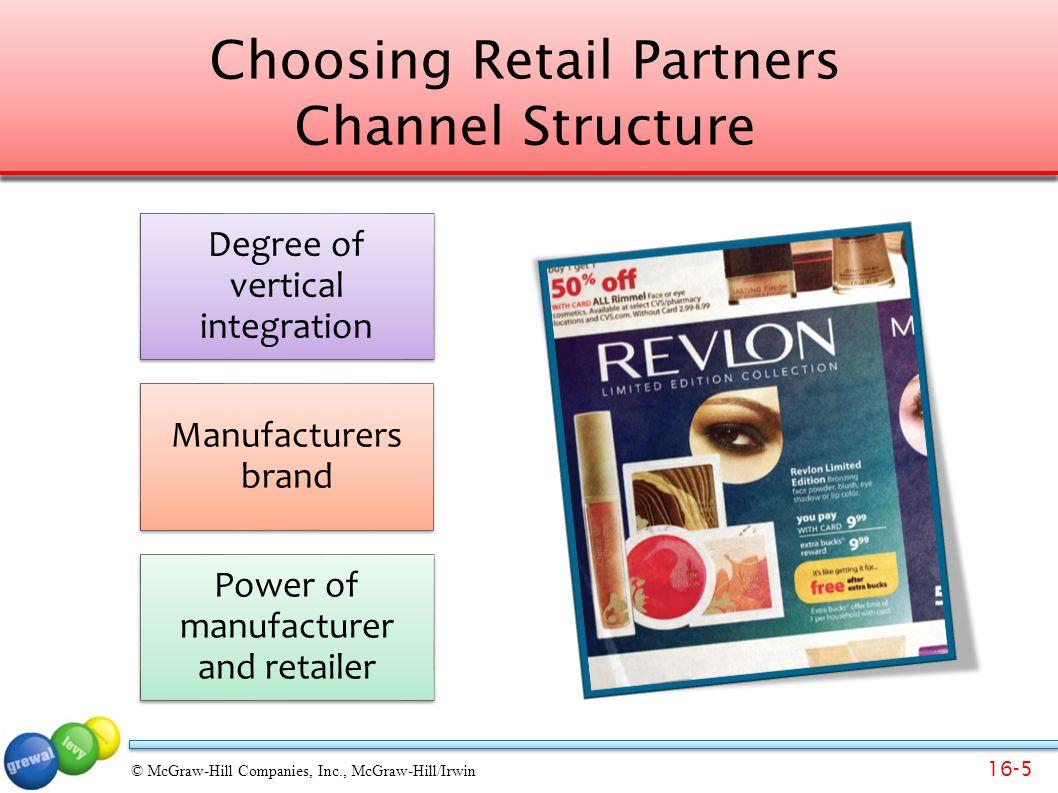 16-6 © McGraw-Hill Companies, Inc., McGraw-Hill/Irwin Choosing Retail Partners Customer Expectations