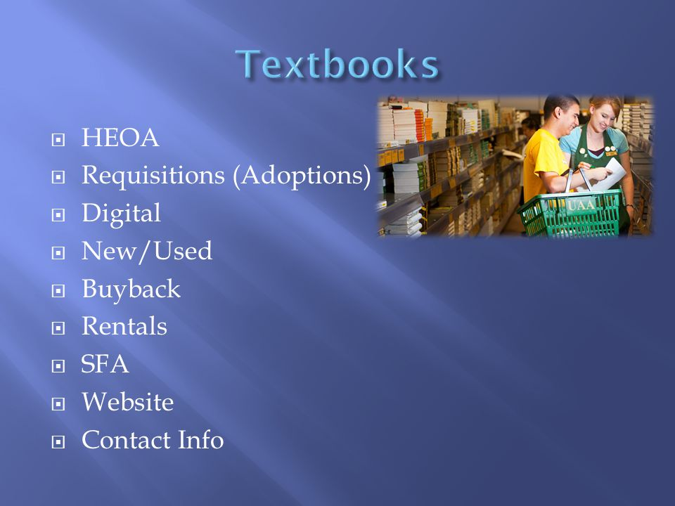  HEOA  Requisitions (Adoptions)  Digital  New/Used  Buyback  Rentals  SFA  Website  Contact Info