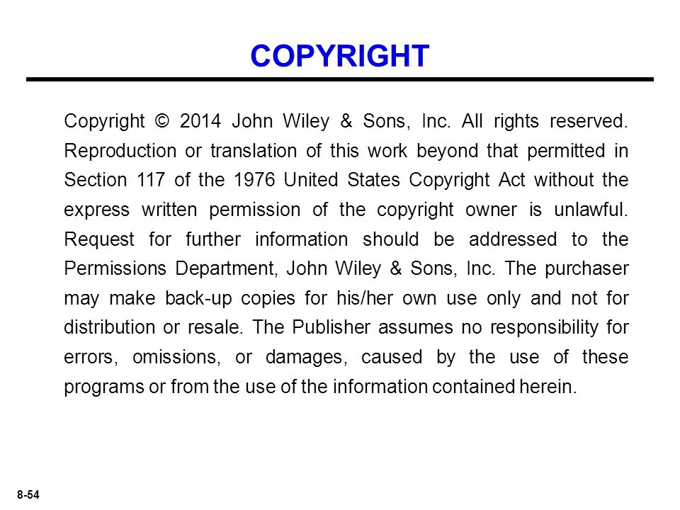 8-54 Copyright © 2014 John Wiley & Sons, Inc.All rights reserved.