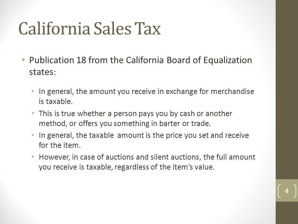 California Sales Tax Publication 18 from the California Board of Equalization states : In general, the amount you receive in exchange for merchandise is taxable.