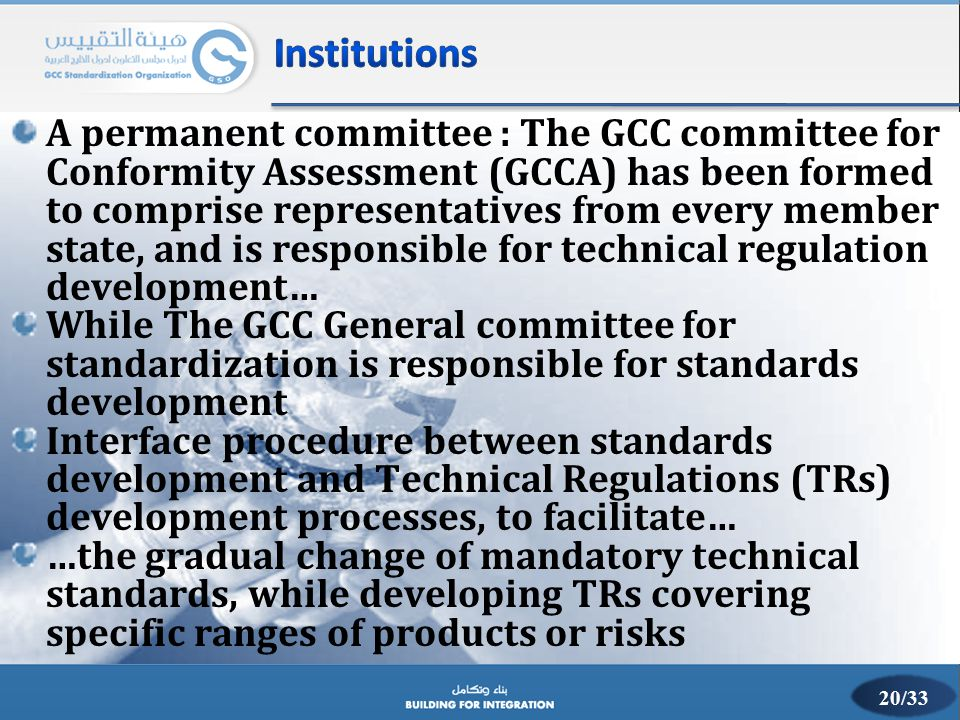 A permanent committee : The GCC committee for Conformity Assessment (GCCA) has been formed to comprise representatives from every member state, and is