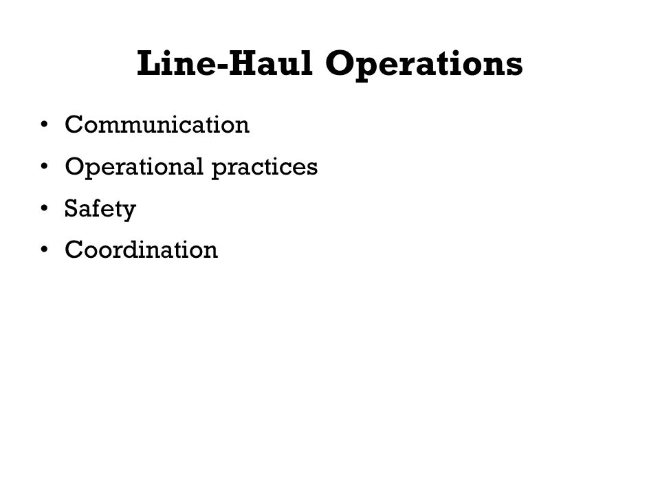Line-Haul Operations Communication Operational practices Safety Coordination
