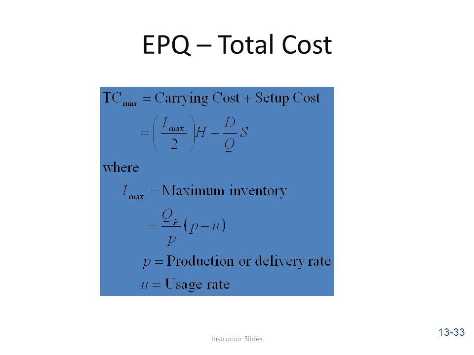 EPQ – Total Cost Instructor Slides 13-33