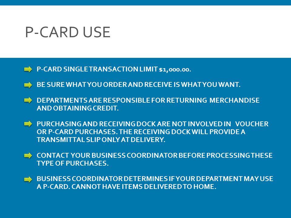 P-CARD USE P-CARD SINGLE TRANSACTION LIMIT $1,000.00.
