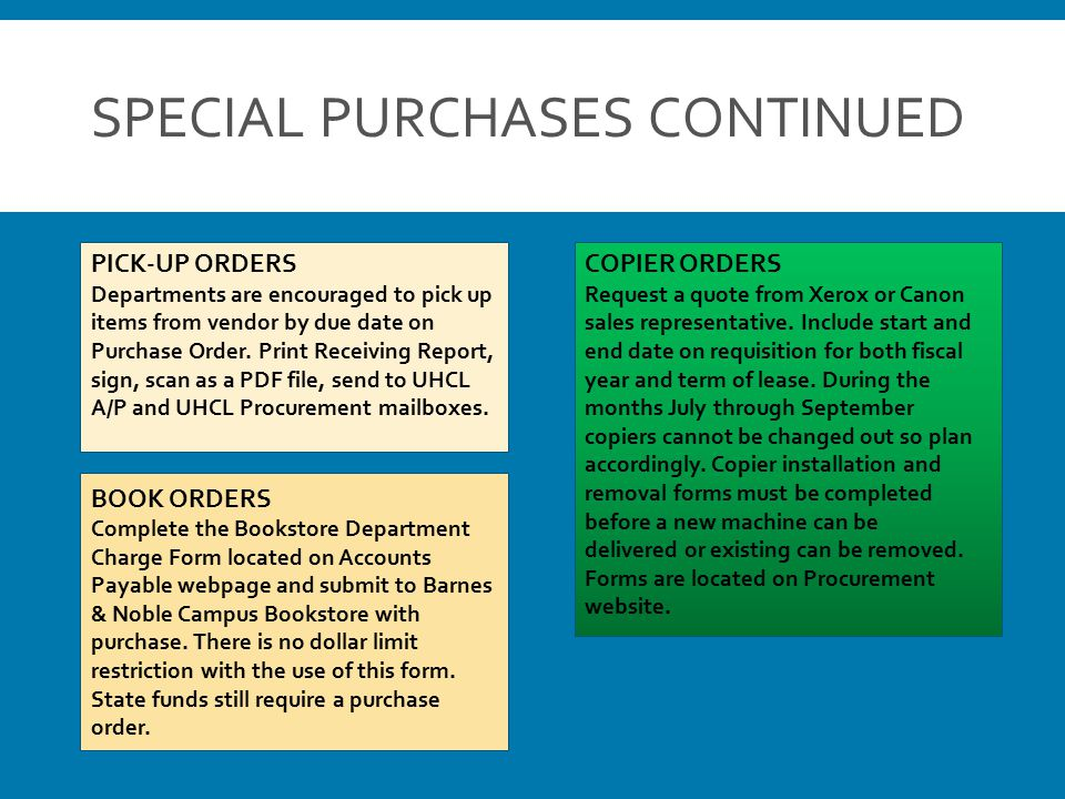 SPECIAL PURCHASES CONTINUED PICK-UP ORDERS Departments are encouraged to pick up items from vendor by due date on Purchase Order.