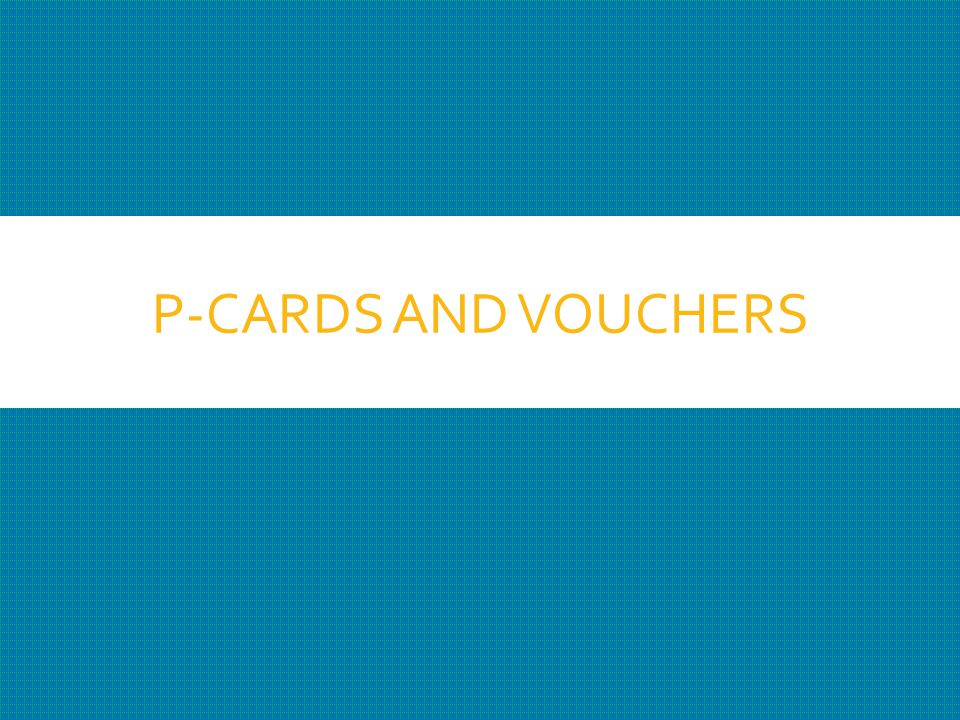 P-CARDS AND VOUCHERS