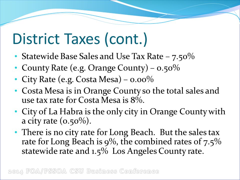 District Taxes (cont.) Statewide Base Sales and Use Tax Rate – 7.50% County Rate (e.g.