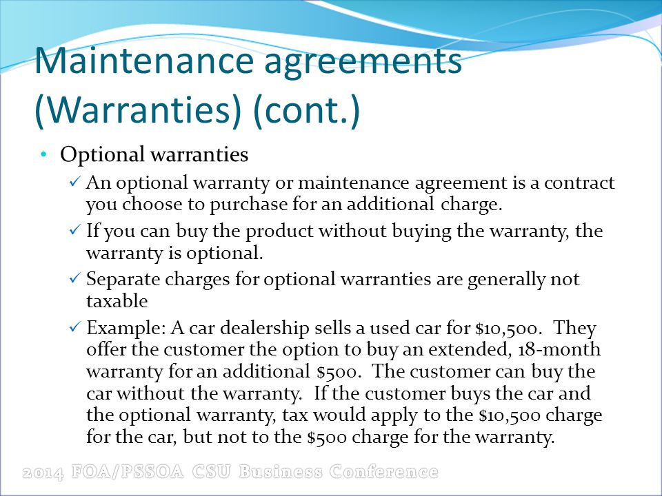 Maintenance agreements (Warranties) (cont.) Optional warranties An optional warranty or maintenance agreement is a contract you choose to purchase for
