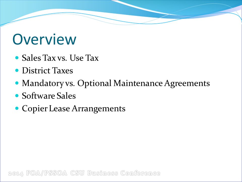 Overview Sales Tax vs. Use Tax District Taxes Mandatory vs.
