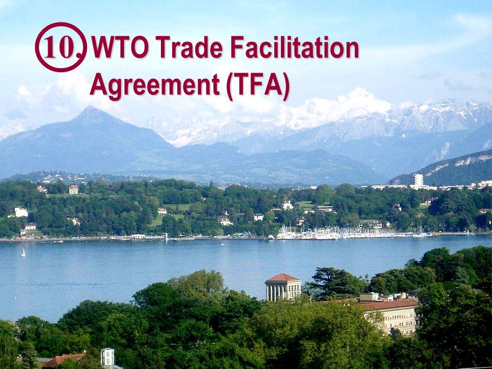 10. WTO Trade Facilitation Agreement (TFA)