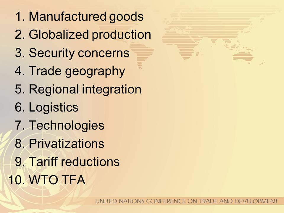 1.Manufactured goods 2. Globalized production 3. Security concerns 4.