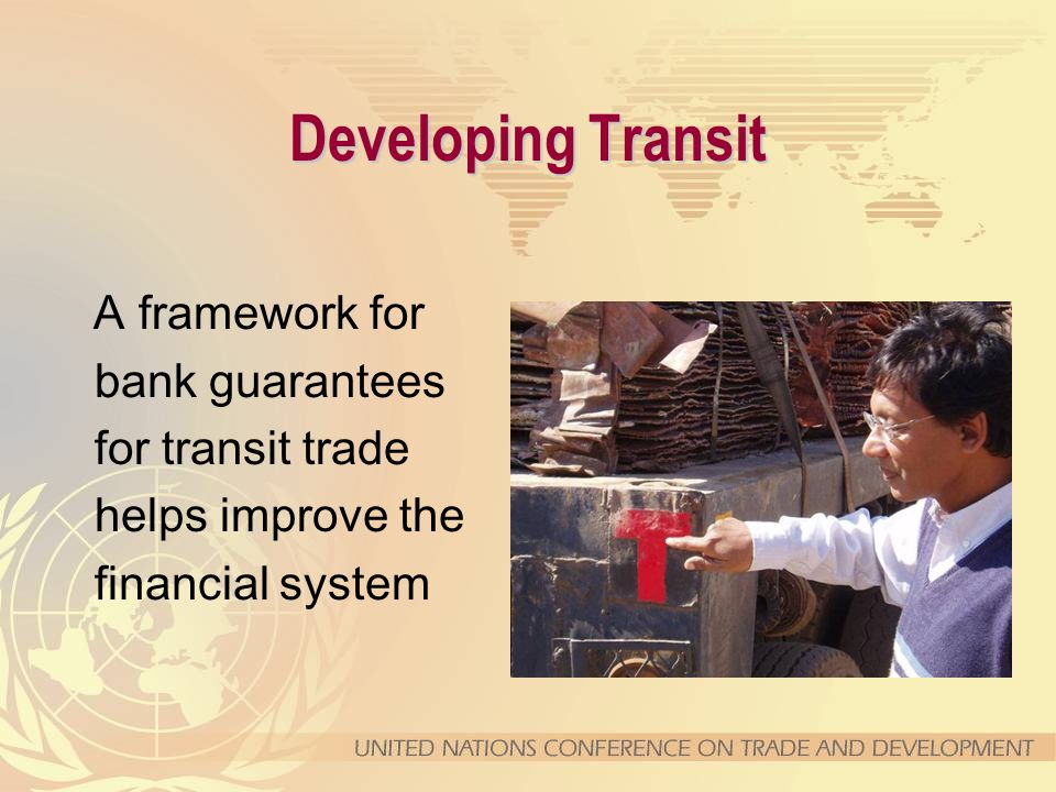 Developing Transit A framework for bank guarantees for transit trade helps improve the financial system