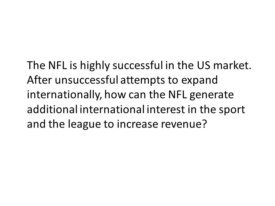The NFL is highly successful in the US market.