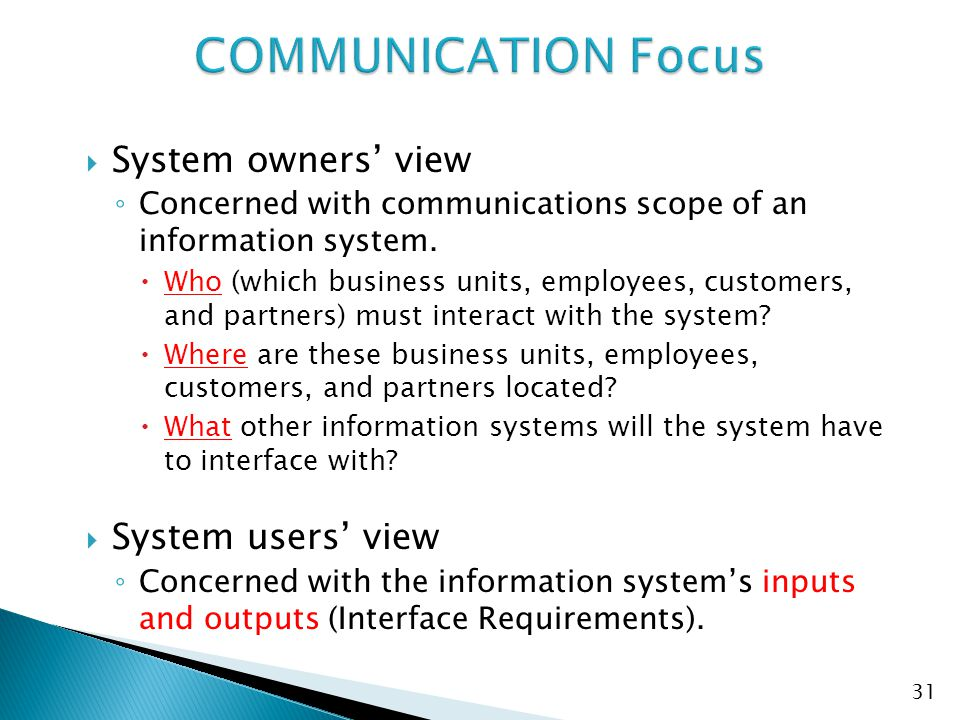  System owners' view ◦ Concerned with communications scope of an information system.