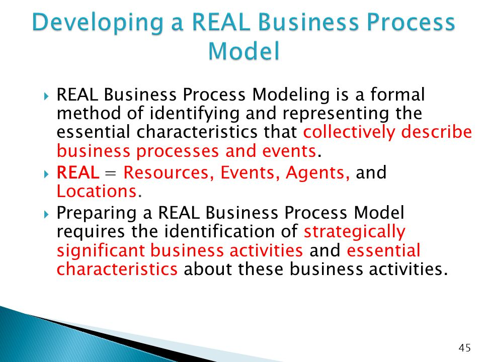  REAL Business Process Modeling is a formal method of identifying and representing the essential characteristics that collectively describe business processes and events.