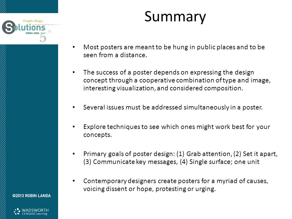 Summary Most posters are meant to be hung in public places and to be seen from a distance.