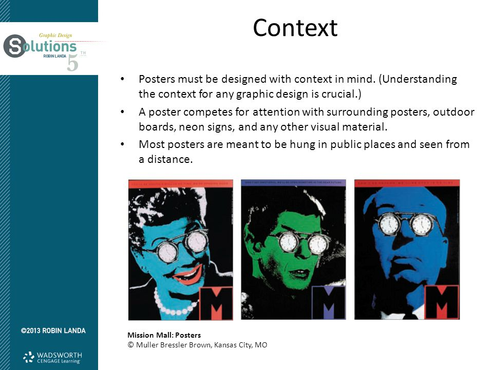 Context Posters must be designed with context in mind.