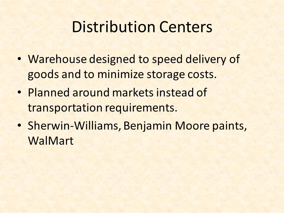 Distribution Centers Warehouse designed to speed delivery of goods and to minimize storage costs. Planned around markets instead of transportation req