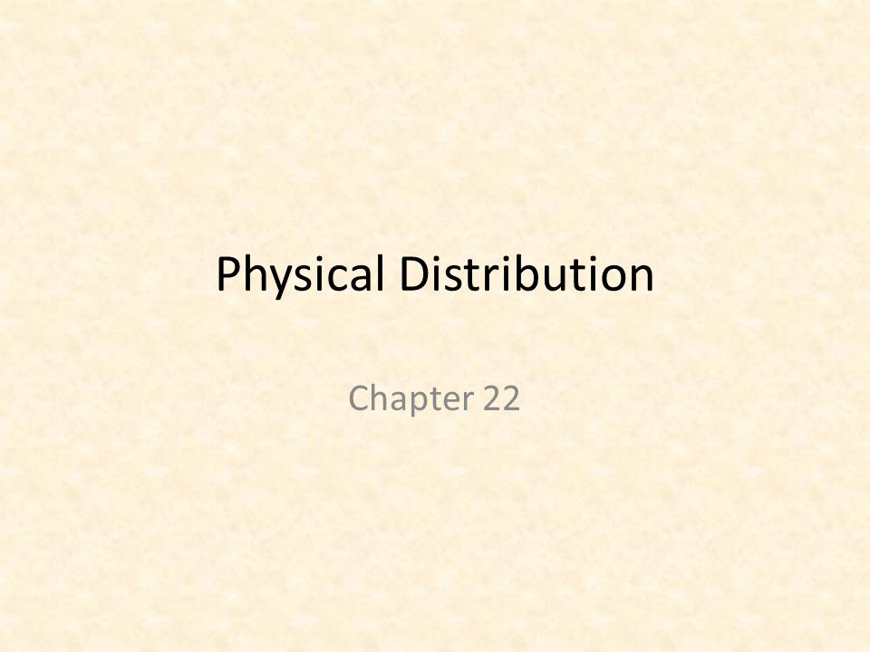 Physical Distribution Chapter 22
