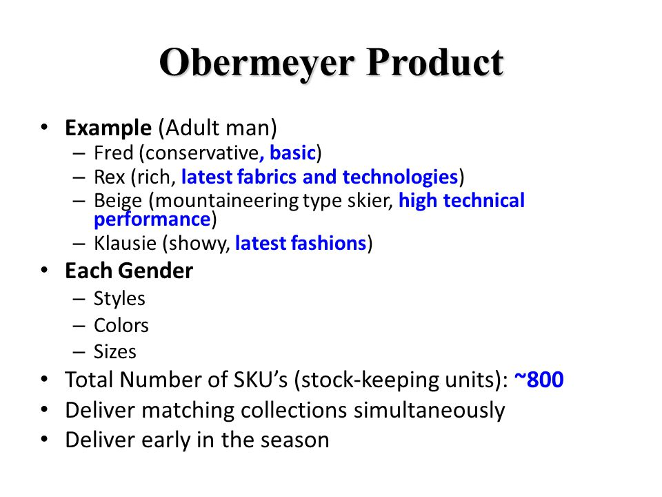 Obermeyer Product Example (Adult man) – Fred (conservative, basic) – Rex (rich, latest fabrics and technologies) – Beige (mountaineering type skier, h