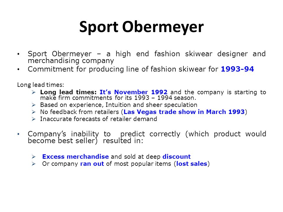 Sport Obermeyer Sport Obermeyer – a high end fashion skiwear designer and merchandising company Commitment for producing line of fashion skiwear for 1