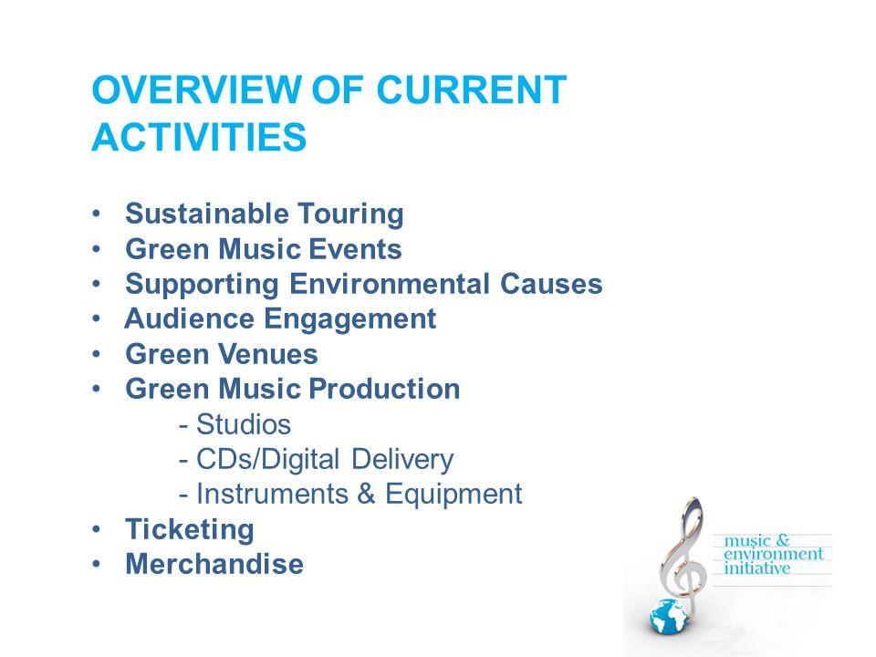 OVERVIEW OF EXISTING RESOURCES There are many resources currently available to guide music event producers how to 'go green' and to show bands how to 'tour green'.
