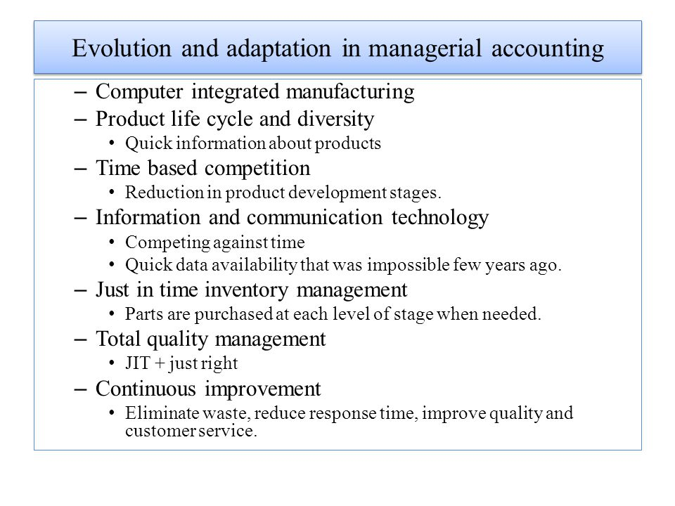 Evolution and adaptation in managerial accounting – Computer integrated manufacturing – Product life cycle and diversity Quick information about produ