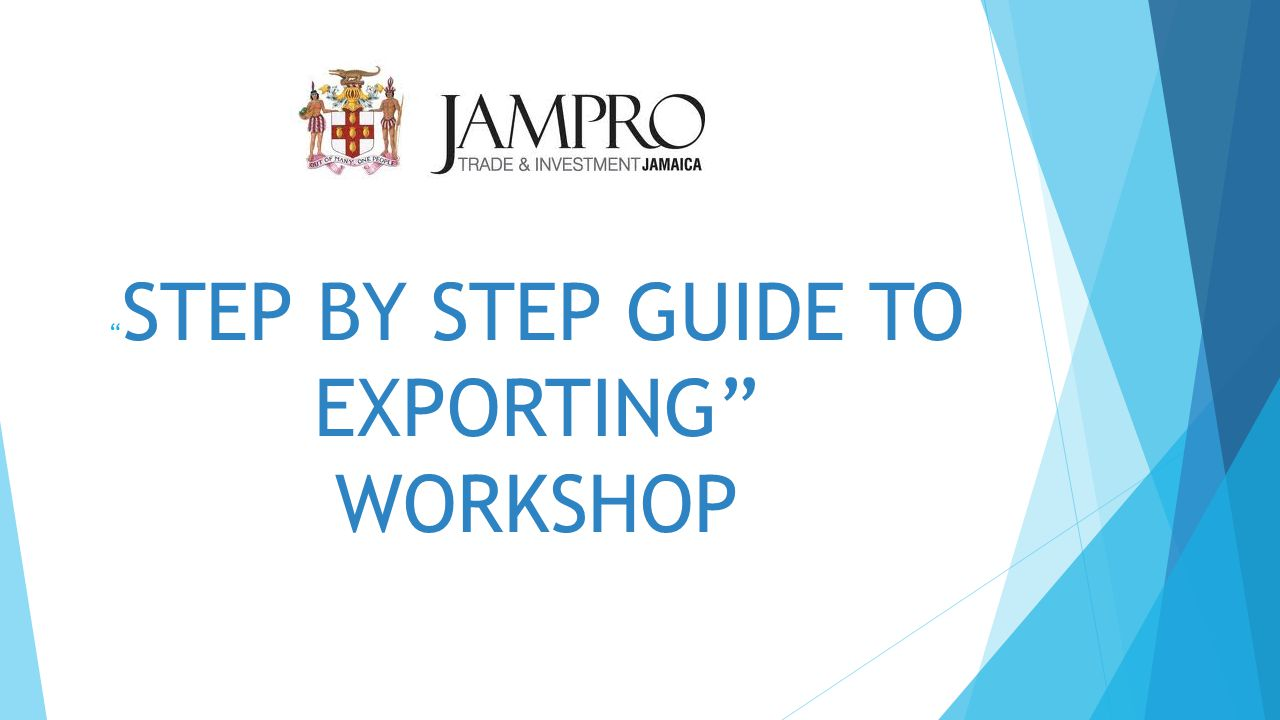 """ STEP BY STEP GUIDE TO EXPORTING"" WORKSHOP"