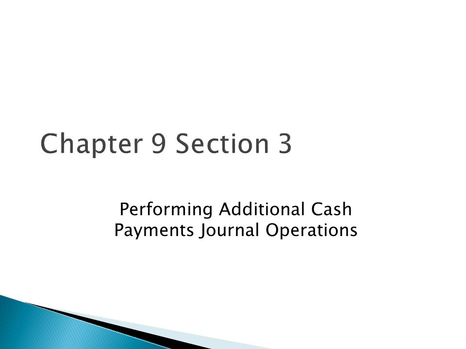 Performing Additional Cash Payments Journal Operations