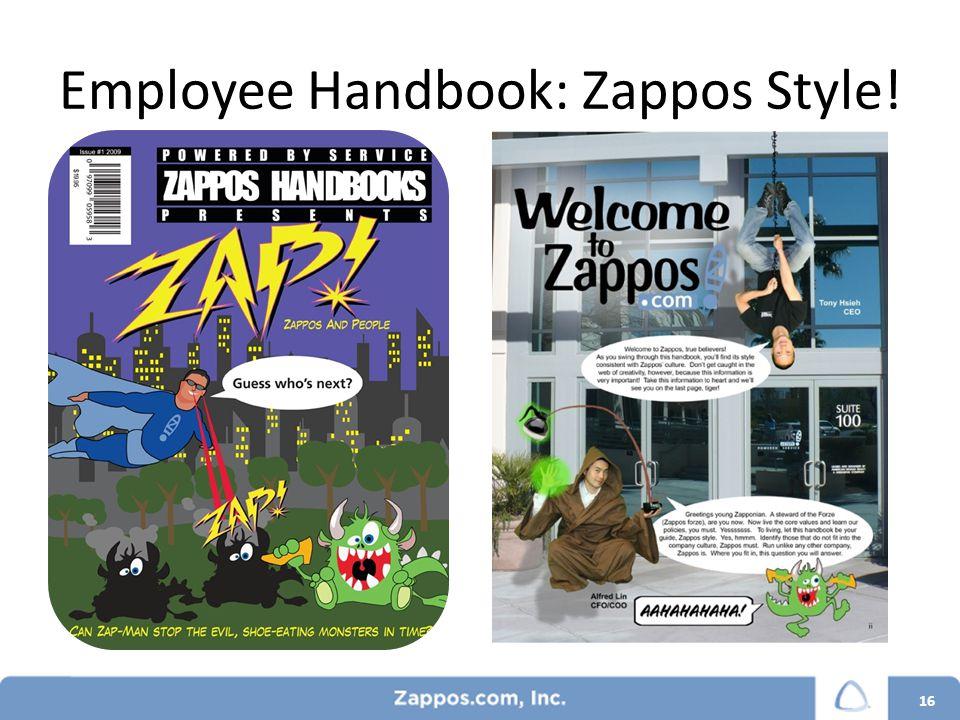 Employee Handbook: Zappos Style! 16