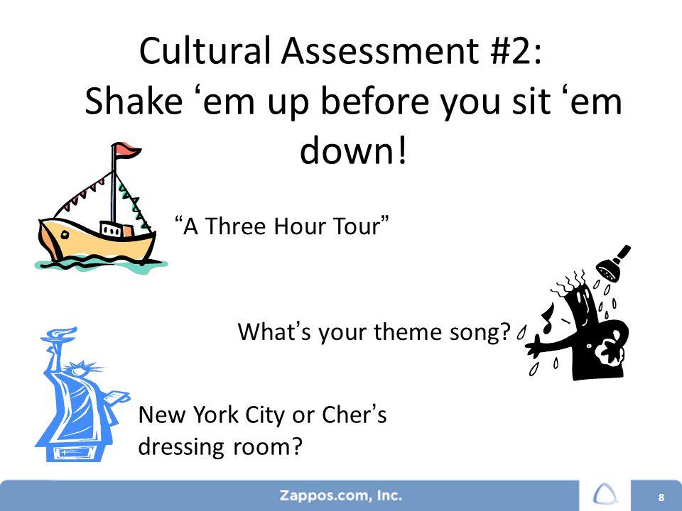 Cultural Assessment #2: Shake 'em up before you sit 'em down.