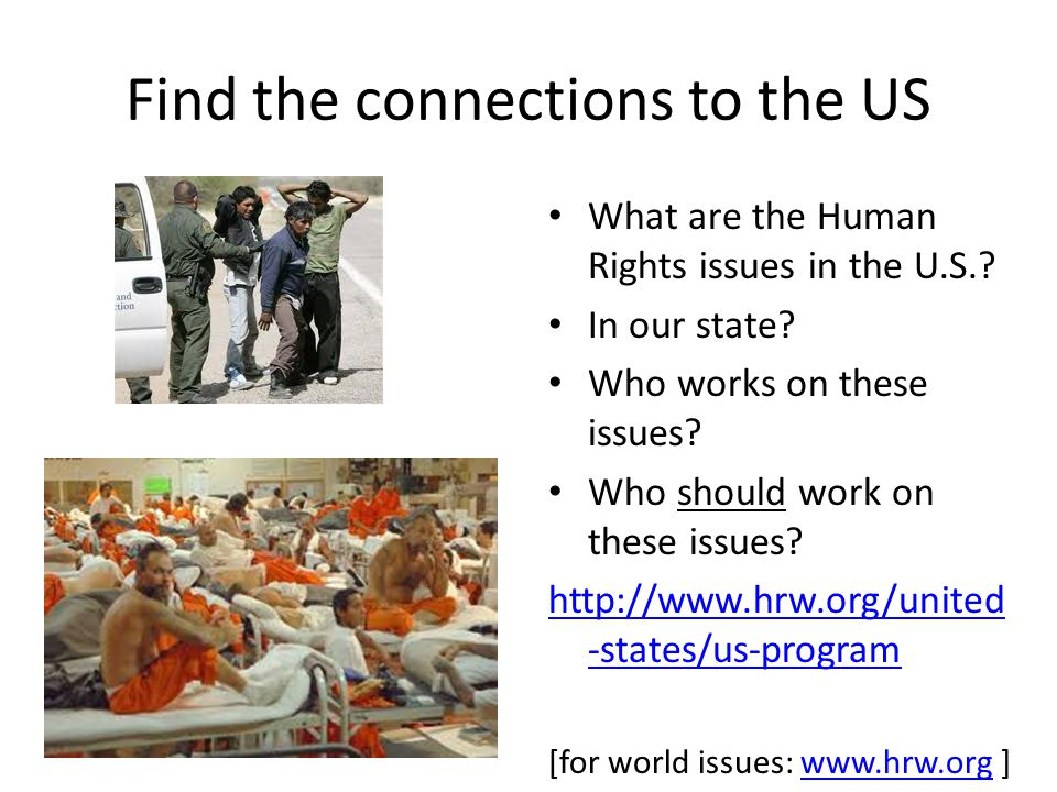 Find the connections to the US What are the Human Rights issues in the U.S..