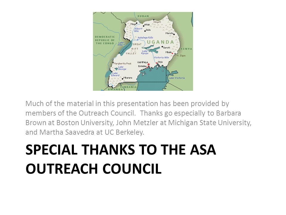 SPECIAL THANKS TO THE ASA OUTREACH COUNCIL Much of the material in this presentation has been provided by members of the Outreach Council.