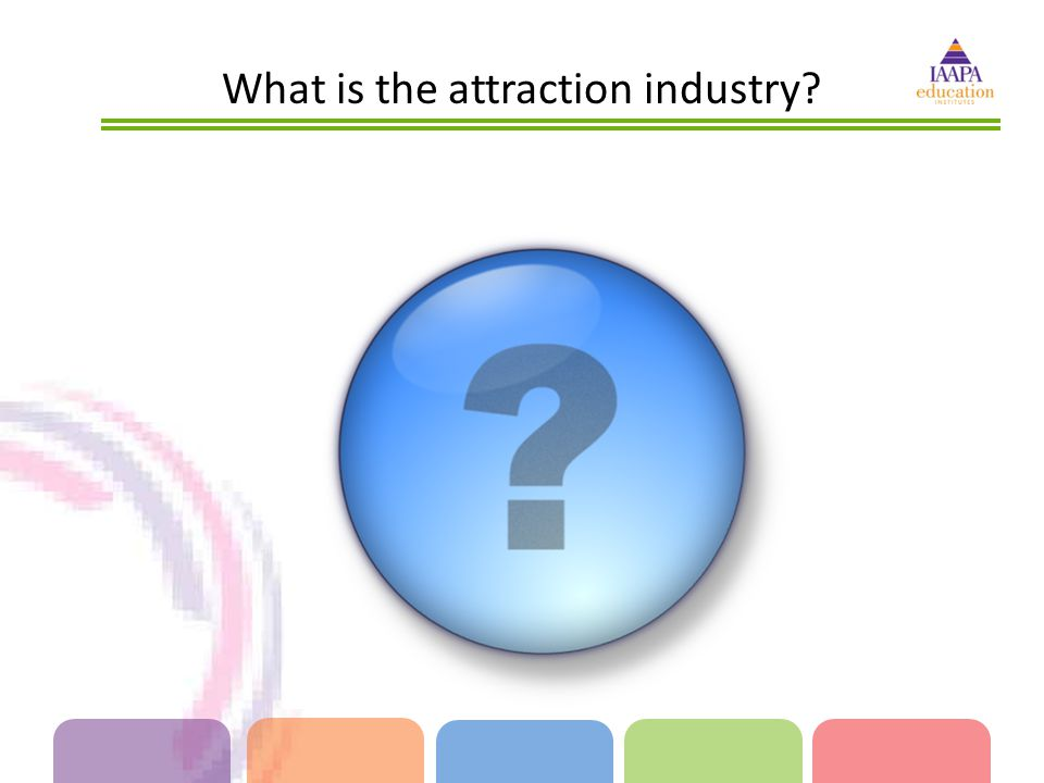 What is the attraction industry