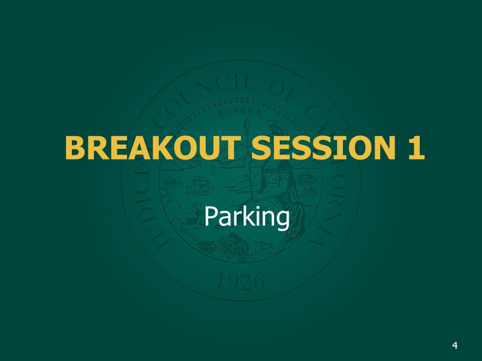 BREAKOUT SESSION 1 Parking 4