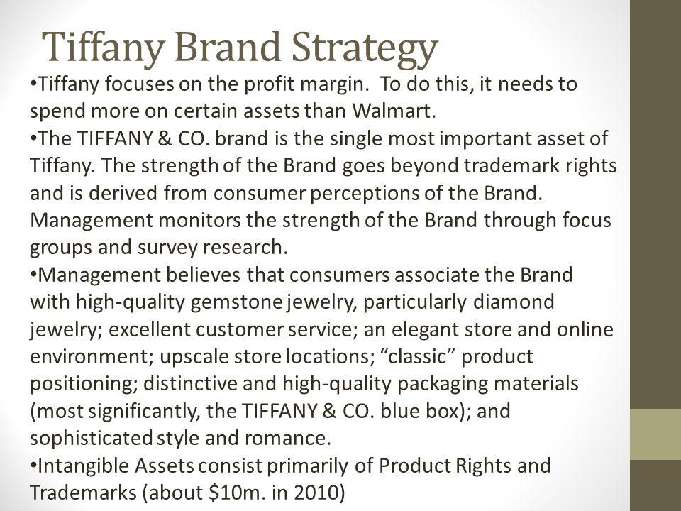 Tiffany Brand Strategy Tiffany focuses on the profit margin.